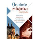 Ortodoxie si evanghelism: trei perspective - Bradley Nassif, editura Casa Cartii