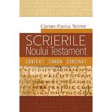 Scrierile Noului Testament. Context. Canon. Continut  - Ciprian-Flavius Terinte, editura Casa Cartii