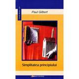 Simplitatea principiului - Paul Gilbert, editura Galaxia Gutenberg