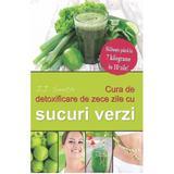 Cura de detoxificare de zece zile cu sucuri verzi - J.J. Smith, editura Adevar Divin