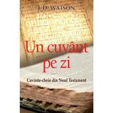 Un Cuvant Pe Zi - J.d. Watson, editura Casa Cartii