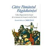 Catre Pamantul Fagaduintei - Jakob Streit, editura Univers Enciclopedic