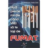 Nu-ti pierde mintile cand vrei sa te lasi de fumat - Pam Brodowsky, Evelyn Fazio, editura Amaltea