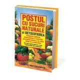 Postul cu sucuri naturale si detoxifierea - Steve Meyerowitz, editura Benefica