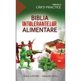 Biblia intolerantelor alimentare - Antony J. Haynes, editura Paralela 45