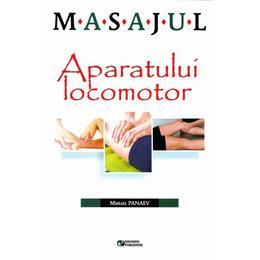 Masajul aparatului locomotor - Mihail Panaev, editura Rovimed