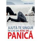 Ajuta-te singur in caz de panica - Radu Vrasti, editura All