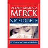 Agenda Medicala Merck - Simptomele Explicate Pacientilor, editura All