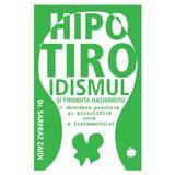 Hipotiroidismul si tiroidita Hashimoto - Sarfraz Zaidi, editura Benefica