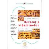 Revolutia Vitaminelor - Thierry Souccar, editura Compania