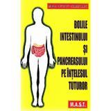 Bolile intestinului si pancreasului pe intelesul tuturor - Mircea Diculescu, Carmen Preda, editura Mast