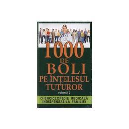 1000 de boli pe intelesul tuturor vol. 2 - Ch. Prudhomme, J.-F. D Ivernois, editura Orizonturi