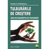 Tulburarile de crestere. Ghid de diagnostic si tratament - Dumitru D. Branisteanu, editura Polirom