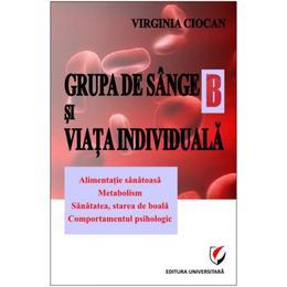 Grupa de sange B si viata individuala - Virginia Ciocan, editura Universitara