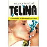 Telina - Maurice Messegue, editura Venus