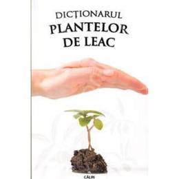 Dictionarul plantelor de leac, editura Calin