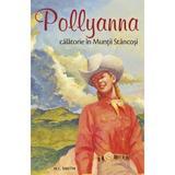 Pollyanna, calatorie in muntii stancosi - Harriet Lummis Smith, editura Sophia