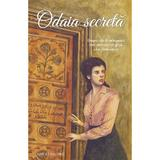Odaia secreta - Amy Le Feuvre, editura Sophia