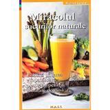 Miracolul Sucurilor Naturale - Siegfried Gursche, editura Mast