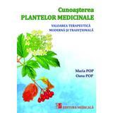 Cunoasterea plantelor medicinale - Maria Pop, Oana Pop, editura Medicala