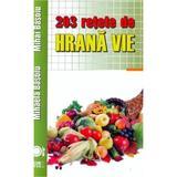 203 retete de hrana vie ed.2016 - Mihaela Basoiu, Mihai Basoiu, editura Meteor Press