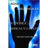 Vindecari miraculoase - Adam Dreamhealer, editura Meteor Press