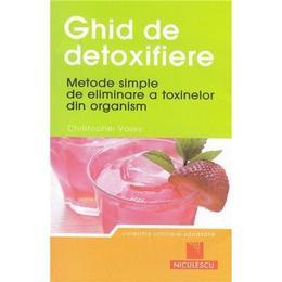 Ghid de detoxifiere - Cristopher Vasey, editura Niculescu