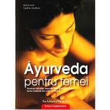 Ayurveda pentru femei - Ernst Schrott, Pro Editura