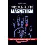 Curs complet de magnetism - Jocelyne Fangain, Pro Editura Si Tipografie
