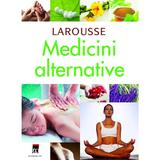 Larousse medicini alternative, editura Rao