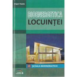 Bioenergetica locuintei - Grigori Kapita, editura Rovimed