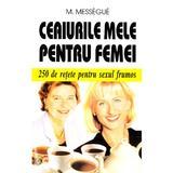 Ceaiurile mele pentru femei - M. Messegue, editura Venus