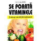 Se poarta vitaminele - D.E. du Brin, editura Venus