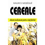 Cereale - Maurice Messegue, editura Venus