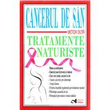 Cancerul de san. Tratamente naturiste - Victor Duta, editura Andreas