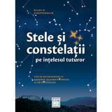 Stele si constelatii pe intelesul tuturor - Klaus M. Shittenhelm, editura Casa