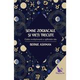 Semnele zodiacale si vieti trecute - Bernie Ashman, editura For You