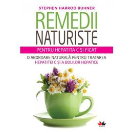 Remedii Naturiste Pentru Hepatita C Si Ficat - Stephen Harrod Buhner, editura Litera