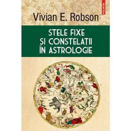 Stele fixe si constelatii in astrologie - Vivian E. Robson, editura Polirom