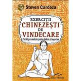 Exercitii Chinezesti De Vindecare - Steven Cardoza, editura Predania