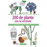 200 de plante care ne vor binele - Carole Minker, editura Rao
