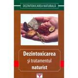 Dezintoxicarea Si Tratamentul Naturist, editura Rovimed