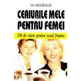 Ceaiurile Mele Pentru Barbati - M. Messegue, editura Venus