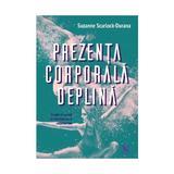 Prezenta corporala deplina - Suzanne Scurlock-Durana, editura For You
