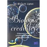 Biologia credintei - Bruce H. Lipton, editura For You