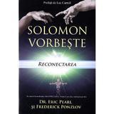Solomon vorbeste despre reconectarea vietii tale - Eric Pearl, Frederick Ponzlov, editura For You