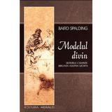 Modelul divin - Baird Spalding, editura Herald