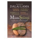 Minte Stiinta - Dalai Lama, Herbert Benson, Howard E. Gardner, Robert A.F. Thurman, Daniel Goleman, editura Humanitas