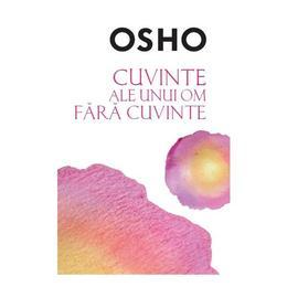 Cuvintele unui om fara cuvinte - Osho, editura Litera