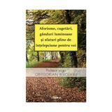 Aforisme, cugetari, ganduri luminoase si sfaturi pline de intelepciune pentru voi - Gregorian Bivolaru, editura Lux Sublima